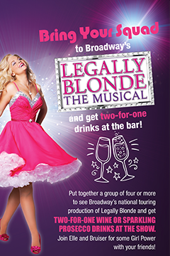 Legally Blonde - Purchase 4 or more tickets and enjoy two-for-one drinks